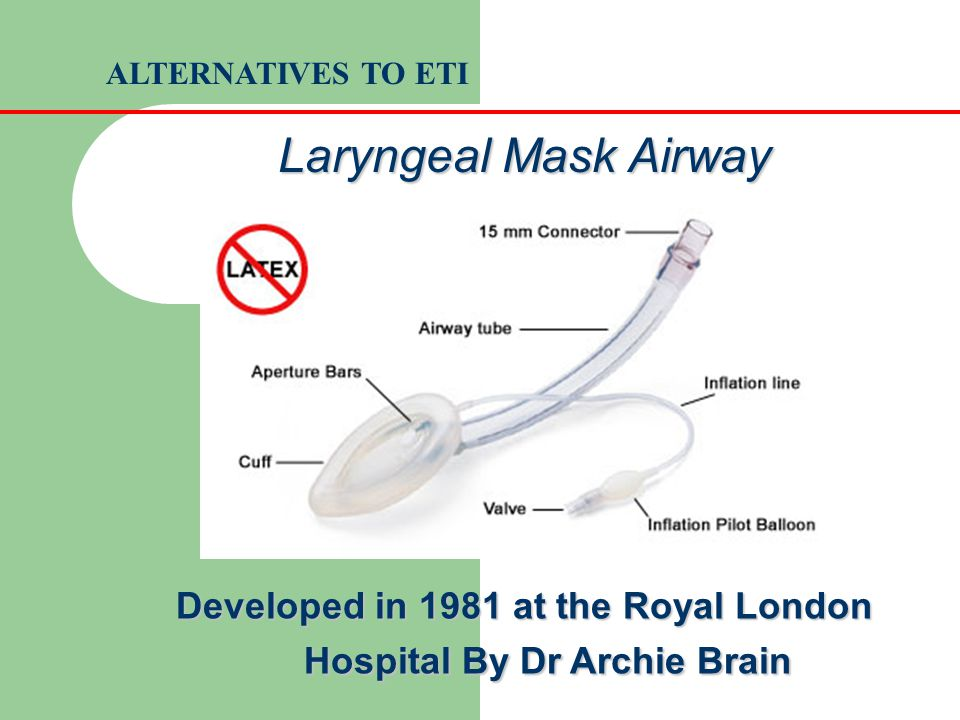 Developed in 1981 at the Royal London Hospital By Dr Archie Brain