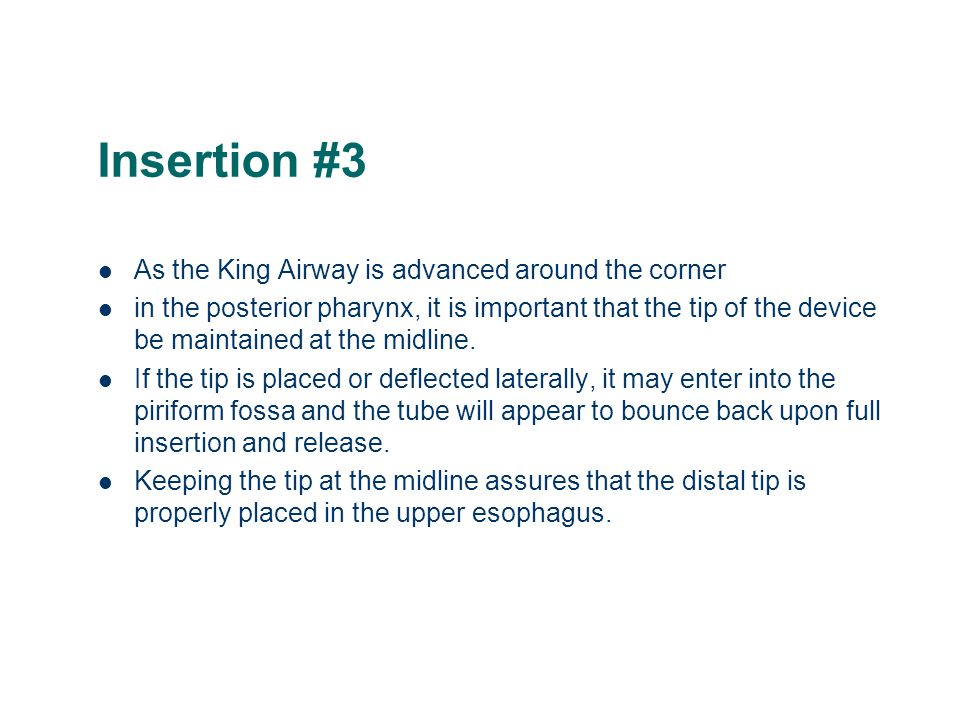 Insertion #3 As the King Airway is advanced around the corner