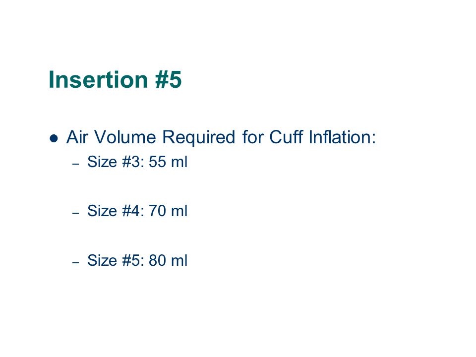 Insertion #5 Air Volume Required for Cuff Inflation: Size #3: 55 ml