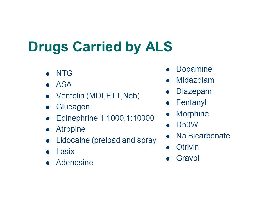 Drugs Carried by ALS Dopamine NTG Midazolam ASA Diazepam