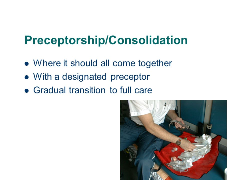 Preceptorship/Consolidation