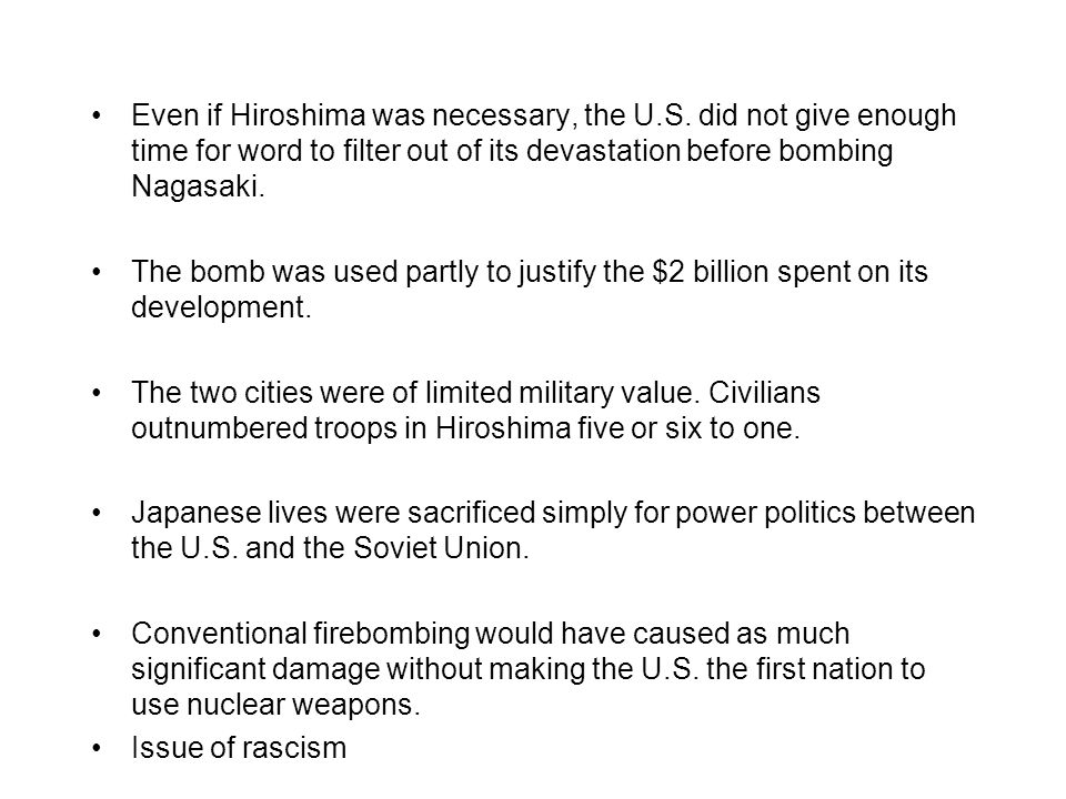 Even if Hiroshima was necessary, the U. S