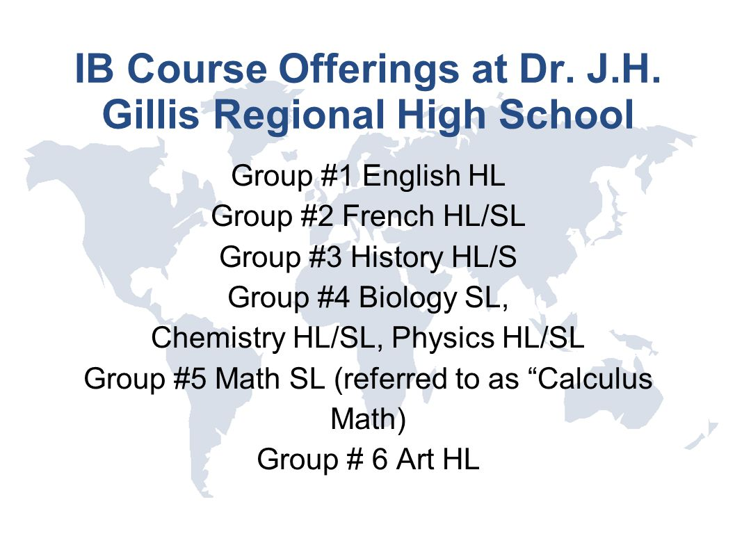 IB Course Offerings at Dr. J.H. Gillis Regional High School