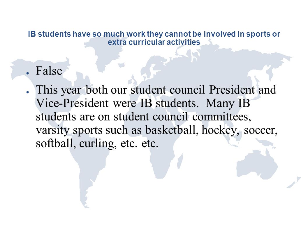 IB students have so much work they cannot be involved in sports or extra curricular activities