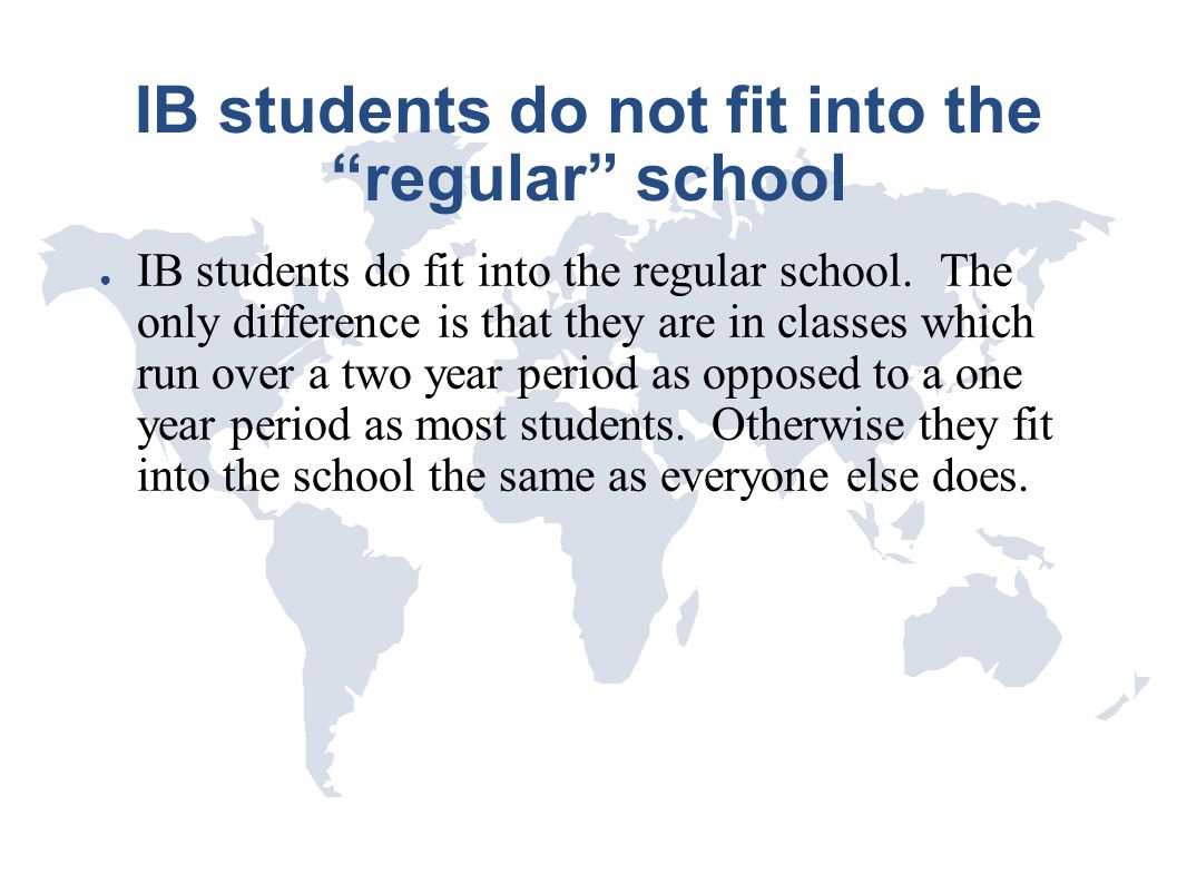 IB students do not fit into the regular school