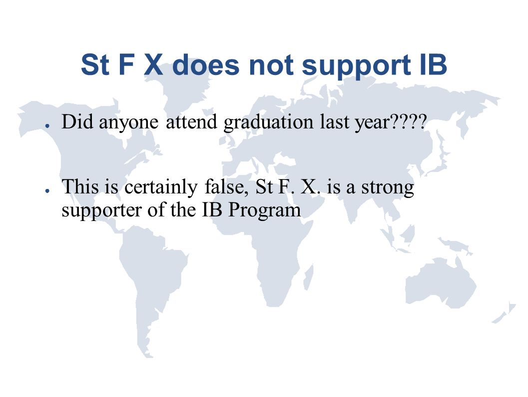 St F X does not support IB