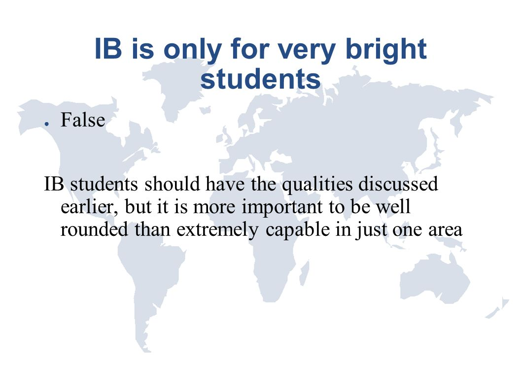 IB is only for very bright students
