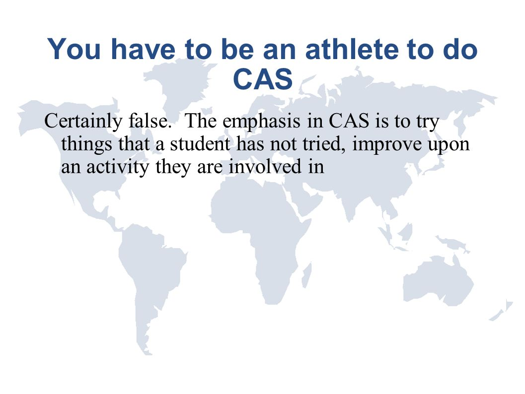 You have to be an athlete to do CAS