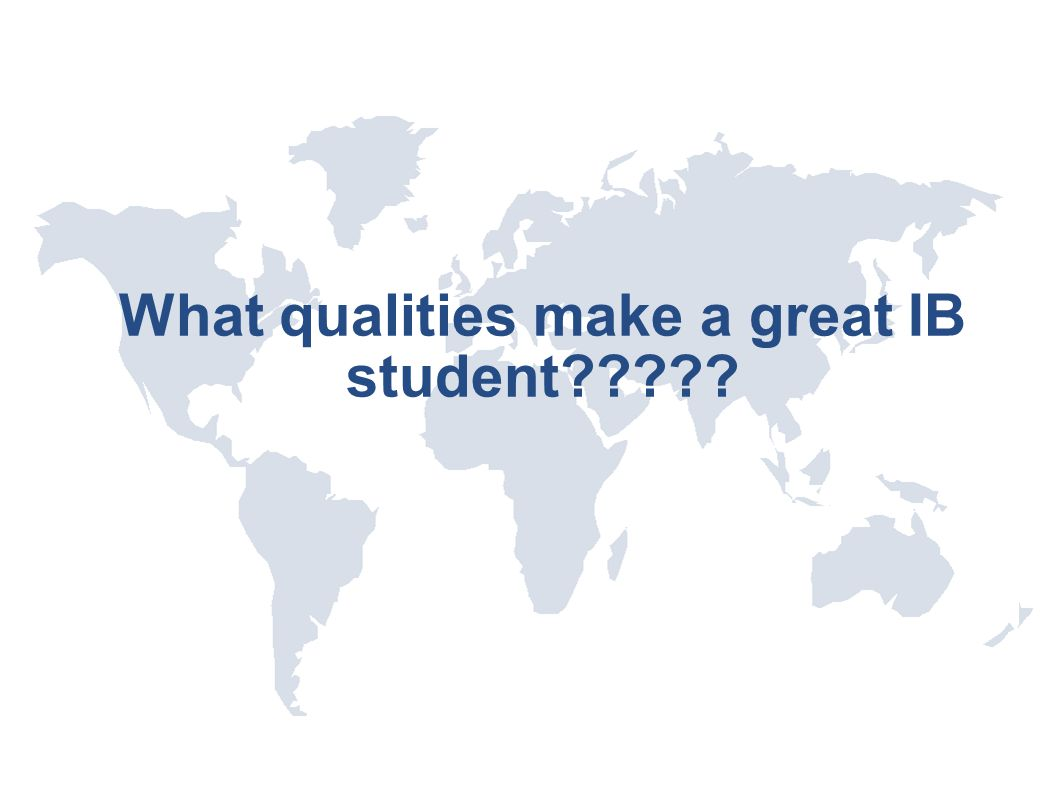 What qualities make a great IB student