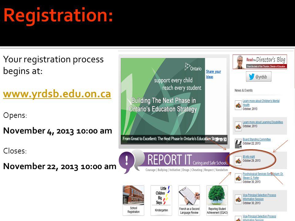 Registration: www.yrdsb.edu.on.ca Your registration process begins at: