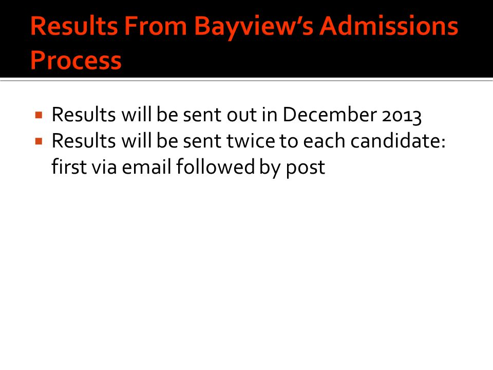 Results From Bayview's Admissions Process
