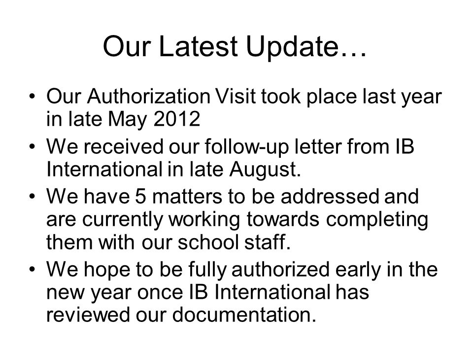 Our Latest Update… Our Authorization Visit took place last year in late May 2012.