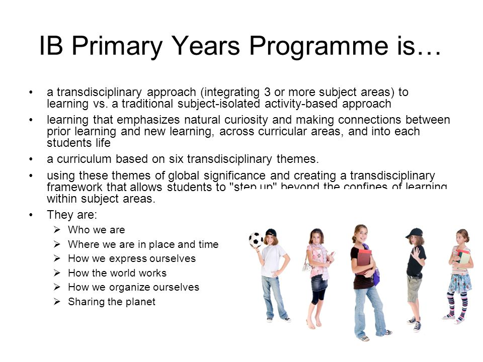 IB Primary Years Programme is…