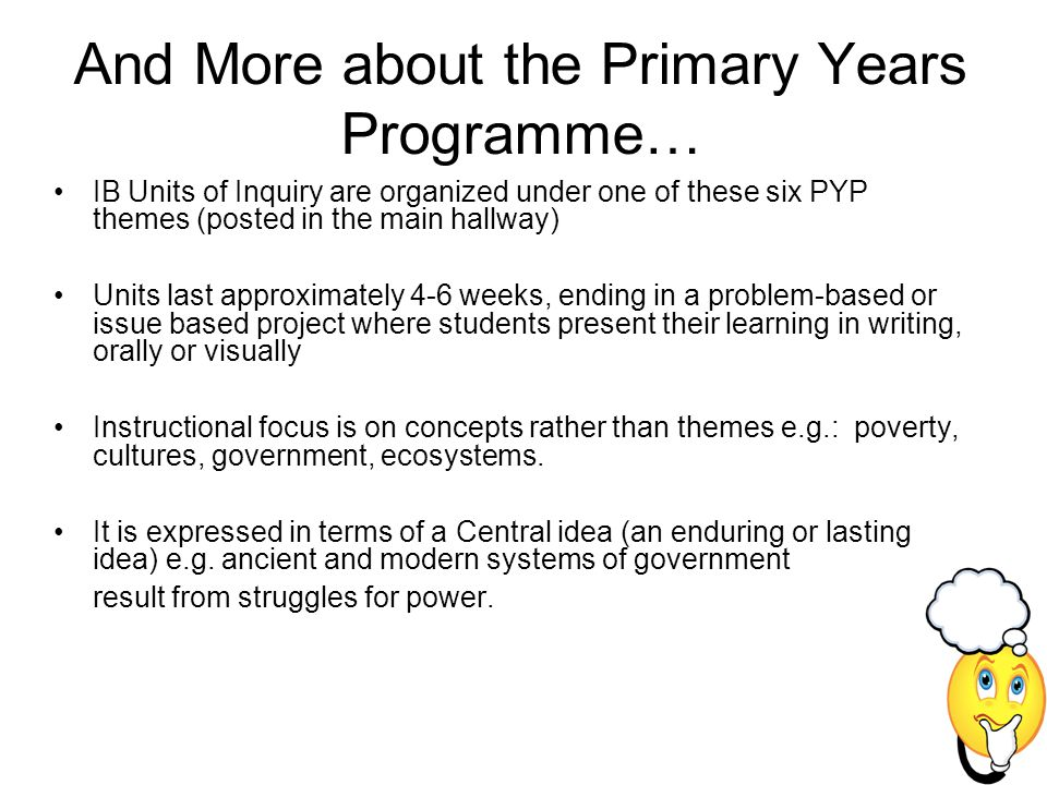 And More about the Primary Years Programme…