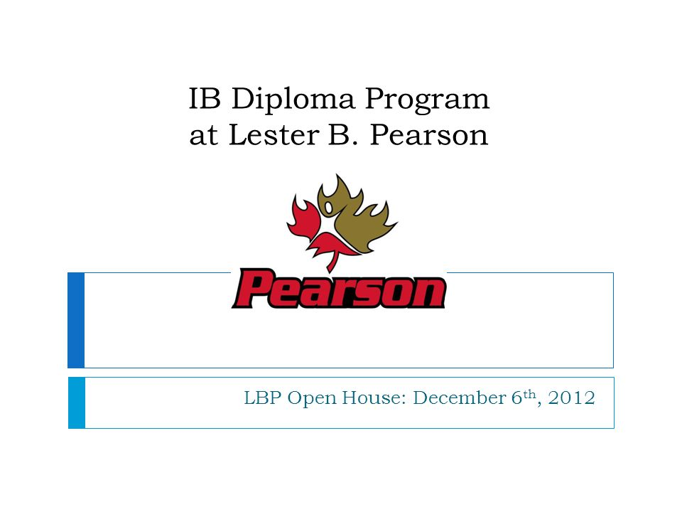 ib diploma program at lester b pearson ppt  ib diploma program at lester b pearson