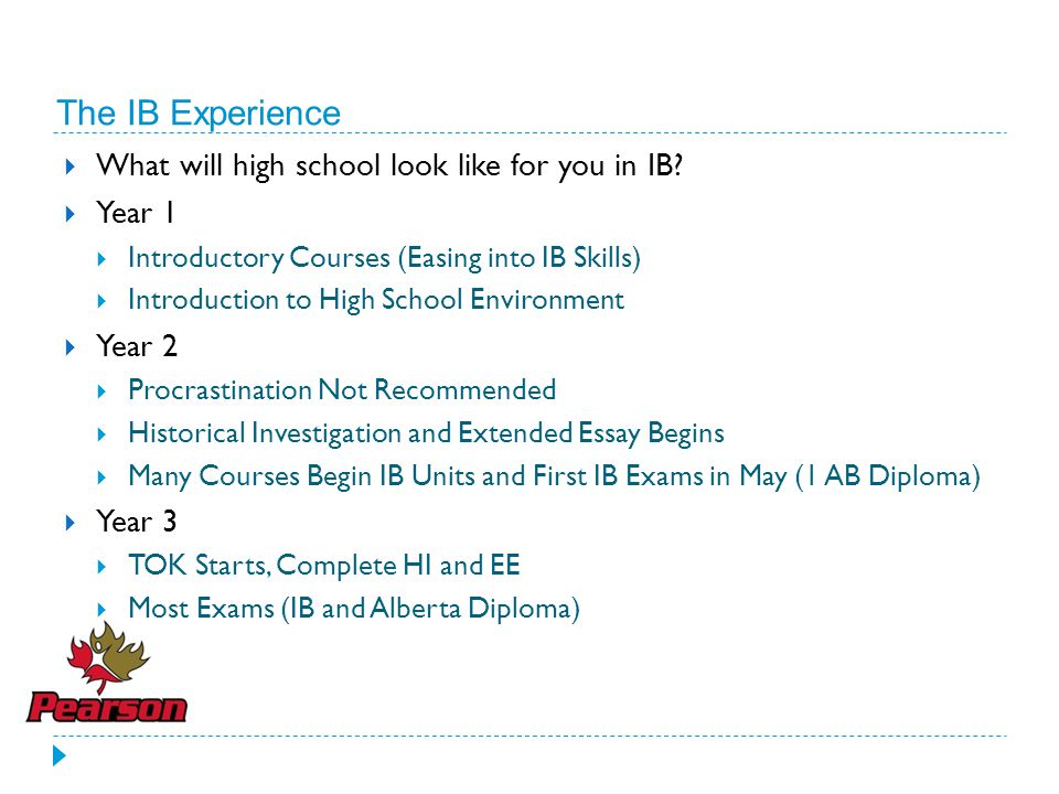 The IB Experience What will high school look like for you in IB