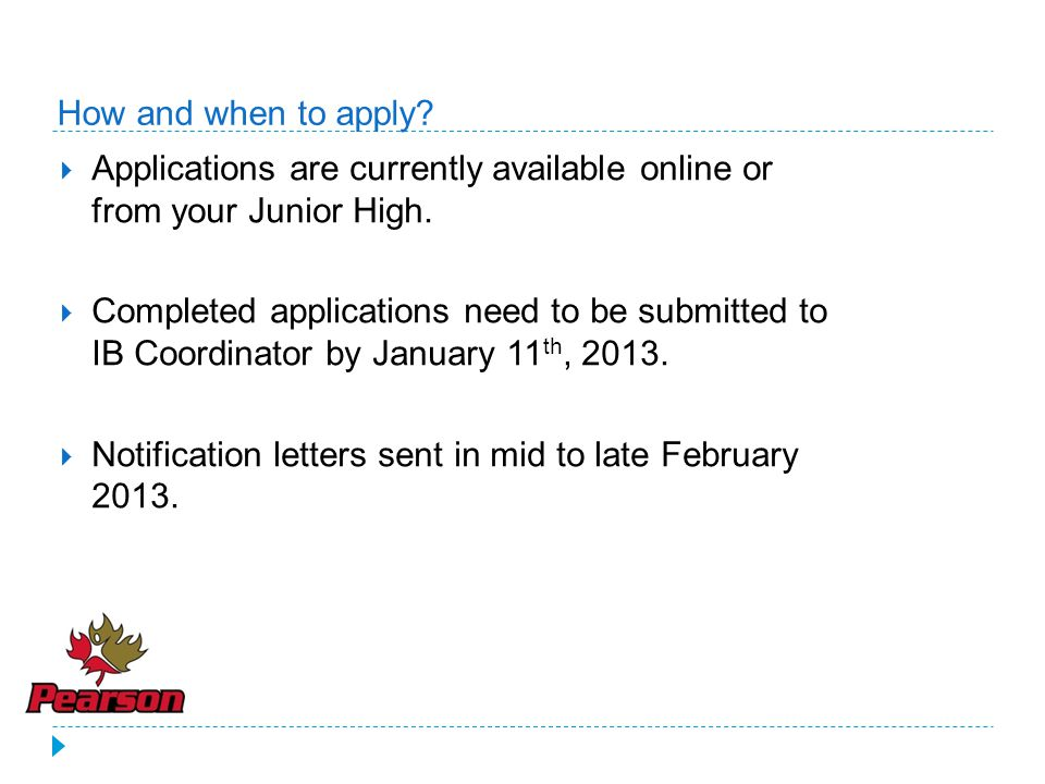 How and when to apply Applications are currently available online or from your Junior High.