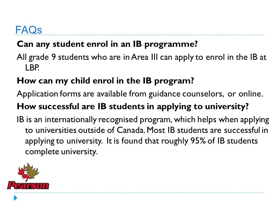 FAQs Can any student enrol in an IB programme