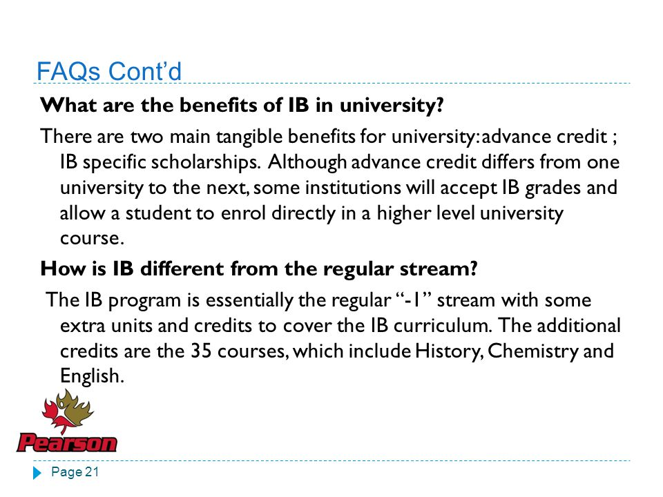 FAQs Cont'd What are the benefits of IB in university