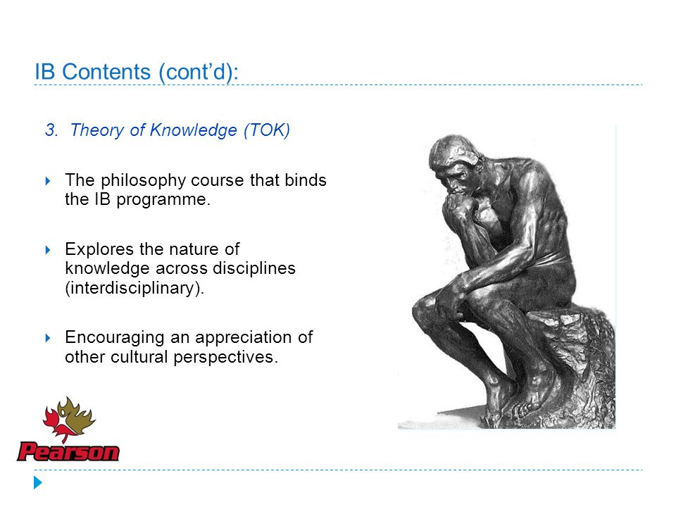 IB Contents (cont'd): 3. Theory of Knowledge (TOK)