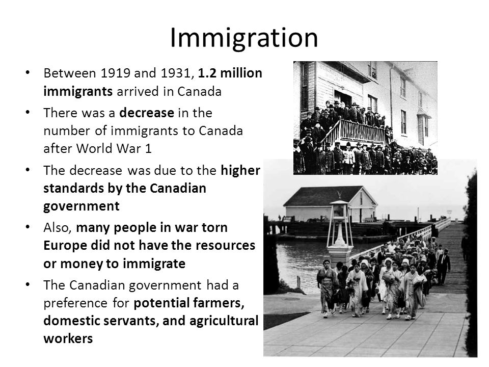 Immigration Between 1919 and 1931, 1.2 million immigrants arrived in Canada.