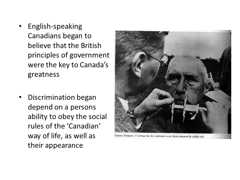 English-speaking Canadians began to believe that the British principles of government were the key to Canada's greatness