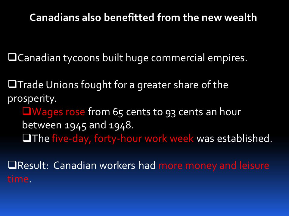 Canadians also benefitted from the new wealth