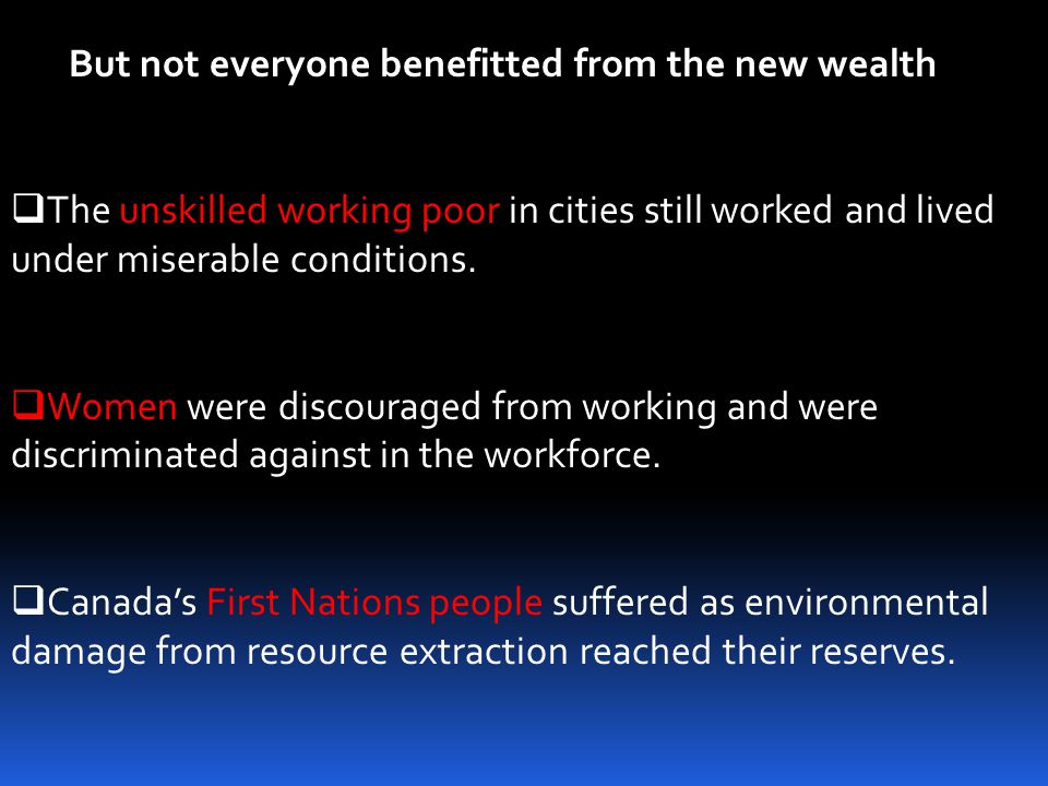 But not everyone benefitted from the new wealth