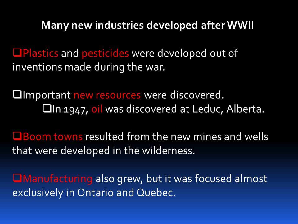 Many new industries developed after WWII
