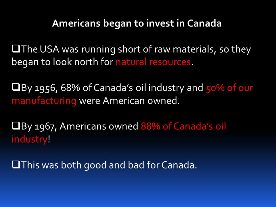 Americans began to invest in Canada