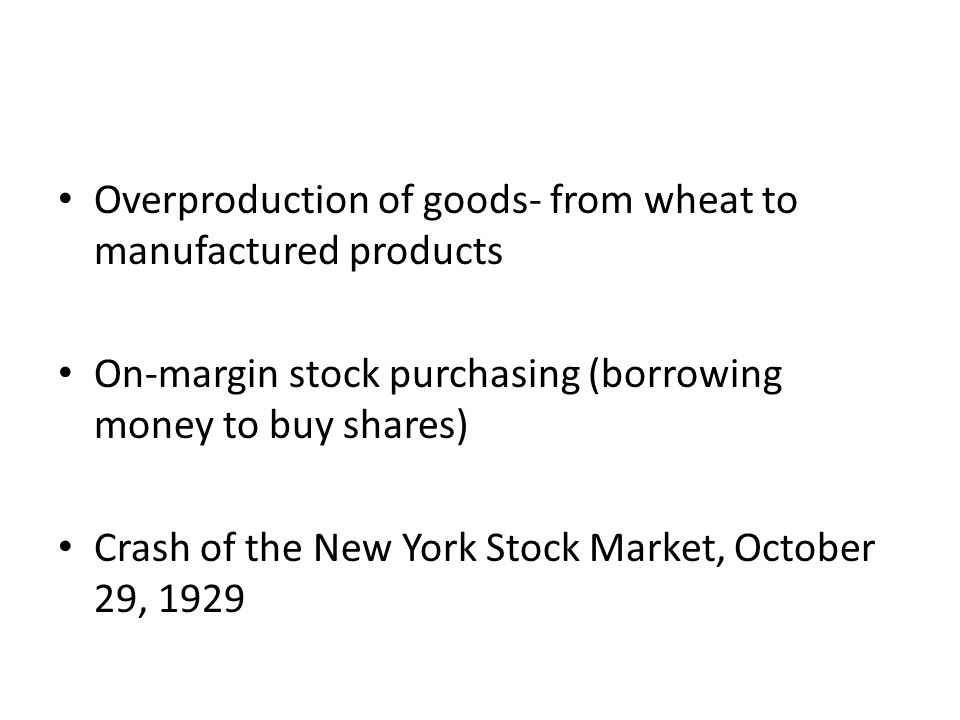 Overproduction of goods- from wheat to manufactured products