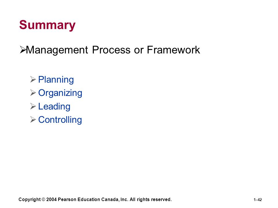 Summary Management Process or Framework Planning Organizing Leading