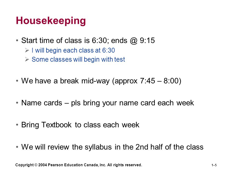 Housekeeping Start time of class is 6:30; ends @ 9:15