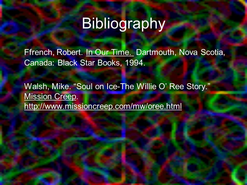 Bibliography Ffrench, Robert. In Our Time. Dartmouth, Nova Scotia, Canada: Black Star Books, 1994.