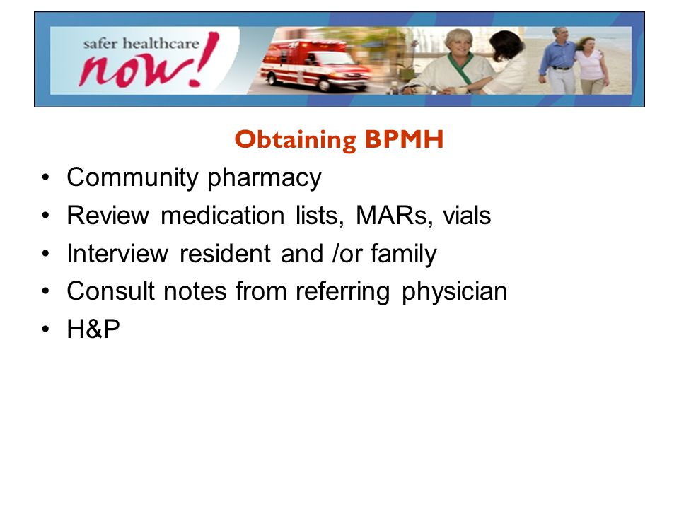 Review medication lists, MARs, vials Interview resident and /or family