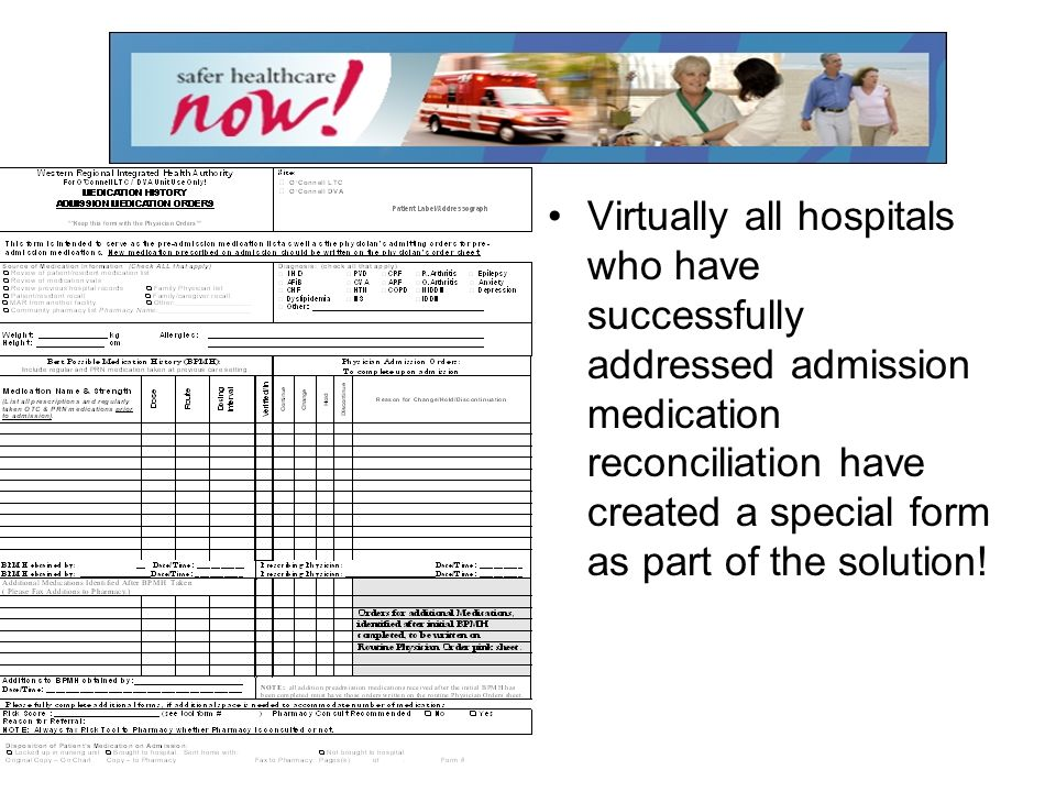 Virtually all hospitals who have successfully addressed admission medication reconciliation have created a special form as part of the solution!