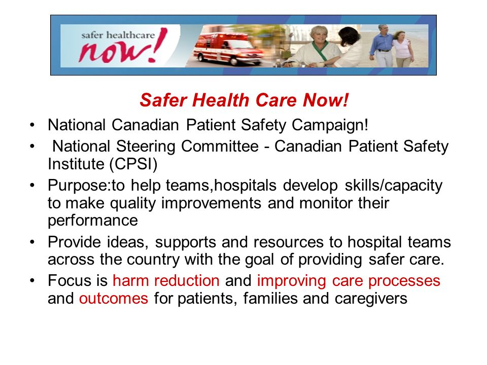 Safer Health Care Now! National Canadian Patient Safety Campaign!