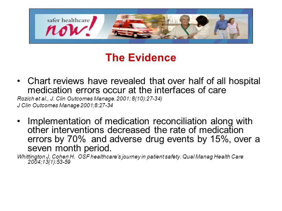The Evidence Chart reviews have revealed that over half of all hospital medication errors occur at the interfaces of care.
