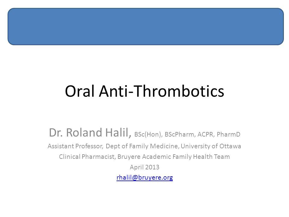 Oral Anti-Thrombotics