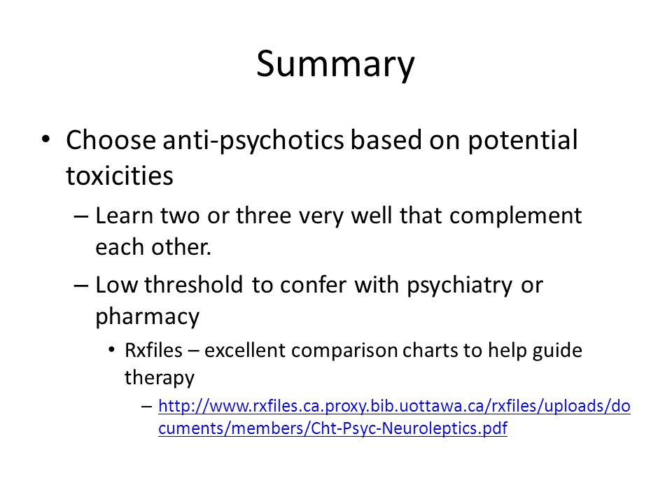 Summary Choose anti-psychotics based on potential toxicities