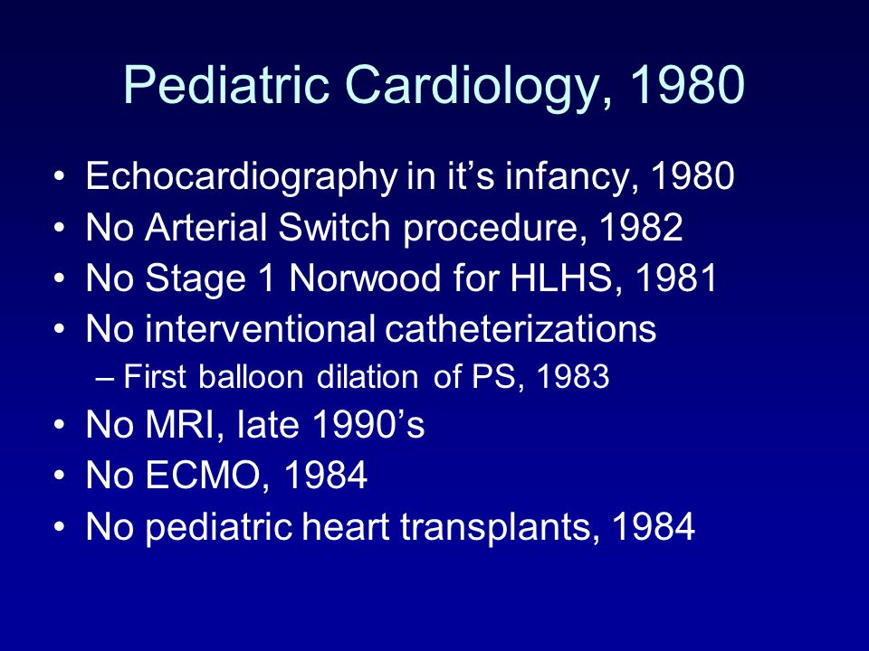 Pediatric Cardiology, 1980 Echocardiography in it's infancy, 1980