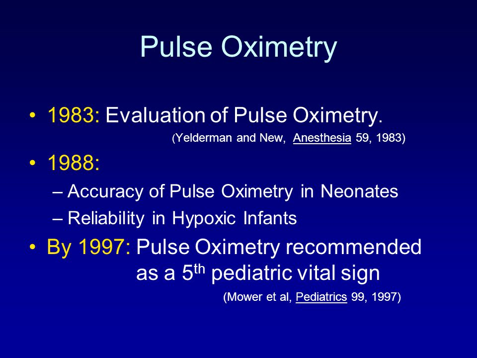 Pulse Oximetry 1983: Evaluation of Pulse Oximetry. 1988: