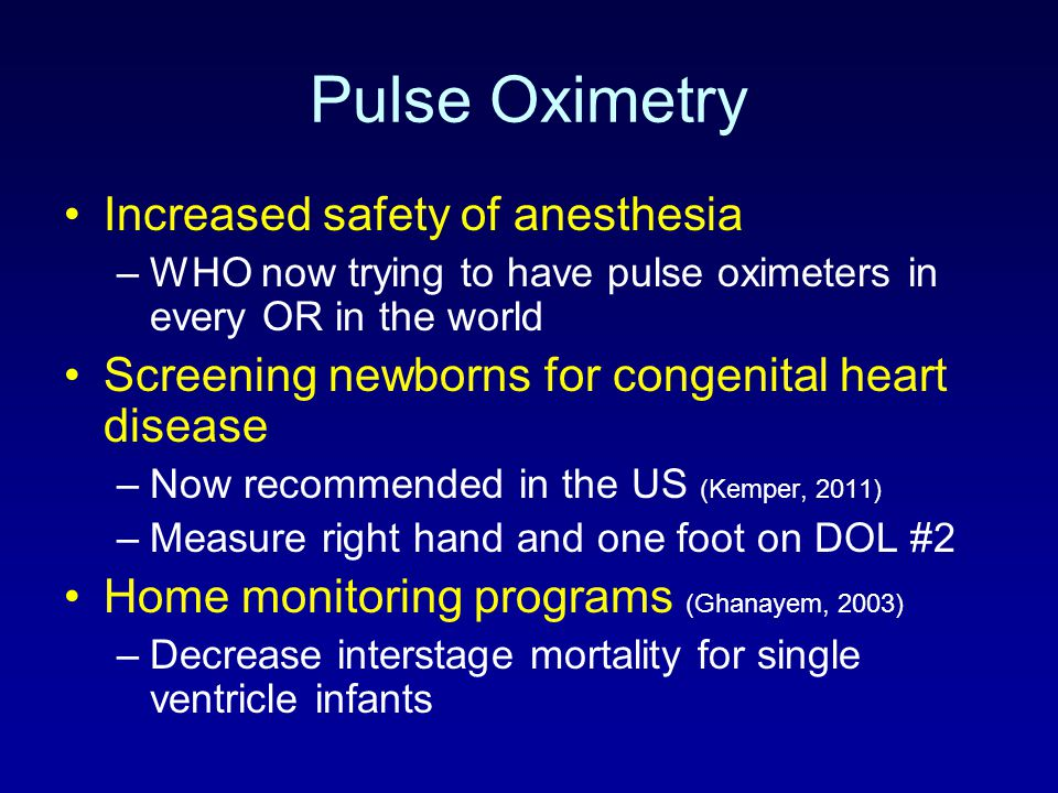 Pulse Oximetry Increased safety of anesthesia
