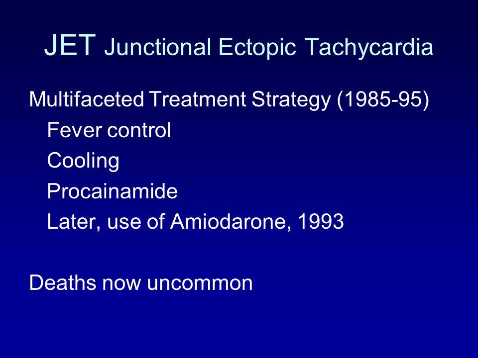 JET Junctional Ectopic Tachycardia