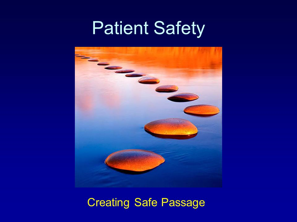Patient Safety Creating Safe Passage