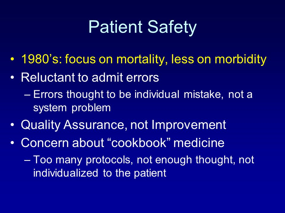 Patient Safety 1980's: focus on mortality, less on morbidity