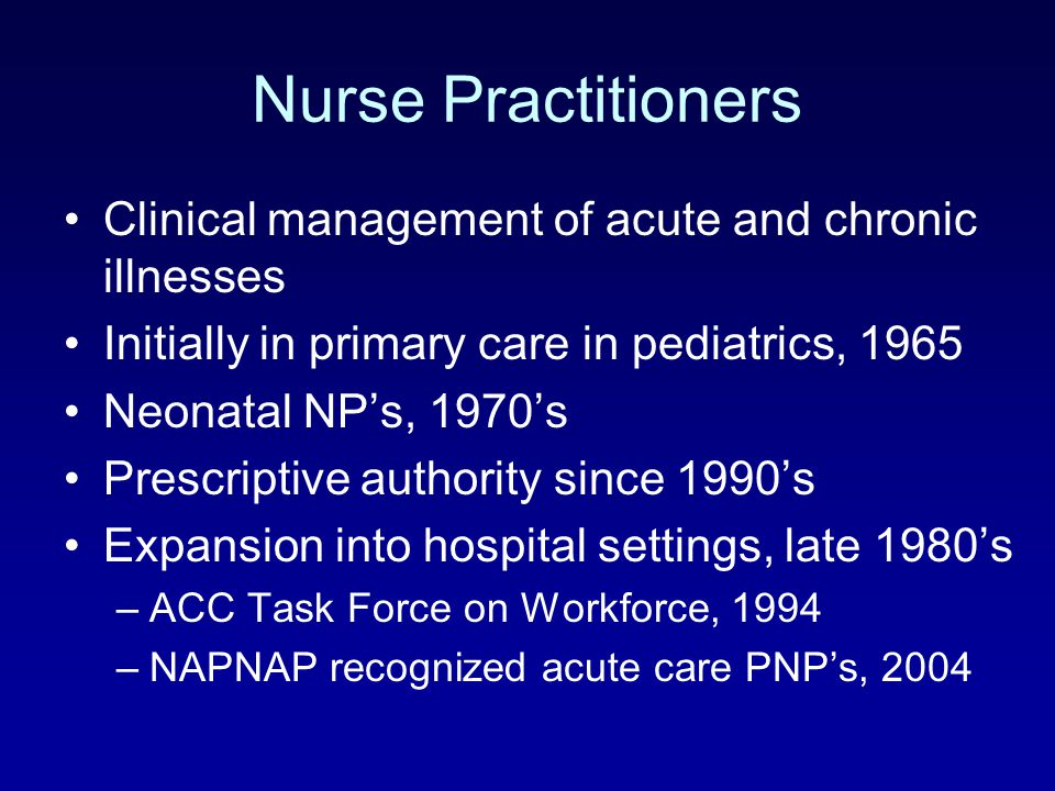Nurse Practitioners Clinical management of acute and chronic illnesses