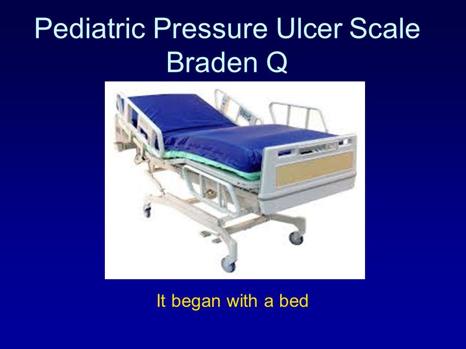 Pediatric Pressure Ulcer Scale Braden Q