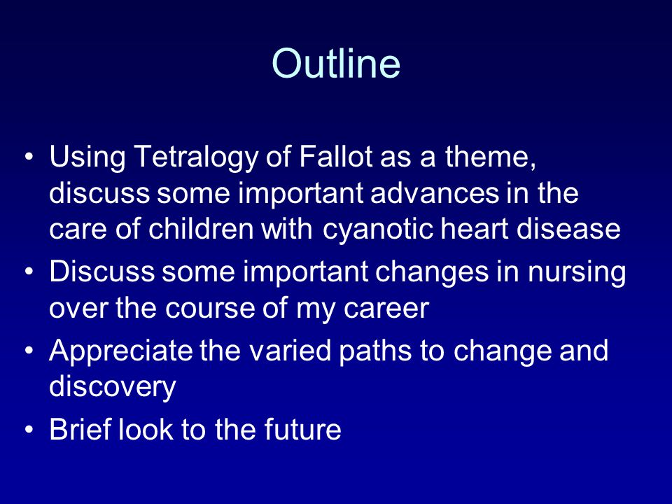 Outline Using Tetralogy of Fallot as a theme, discuss some important advances in the care of children with cyanotic heart disease.