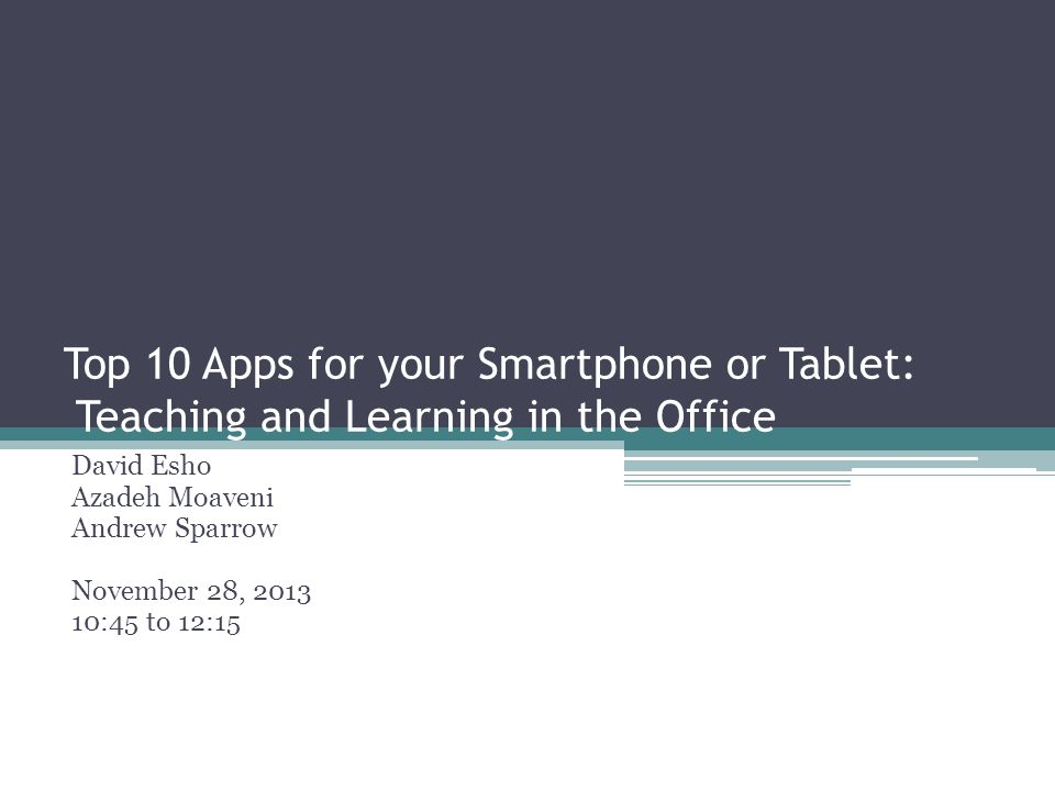 Top 10 Apps for your Smartphone or Tablet: Teaching and Learning in the Office